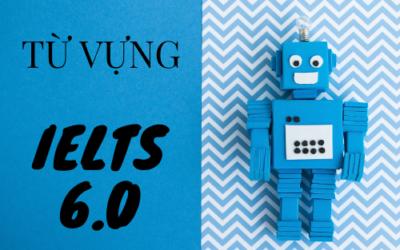 TỪ VỰNG IELTS 6.0
